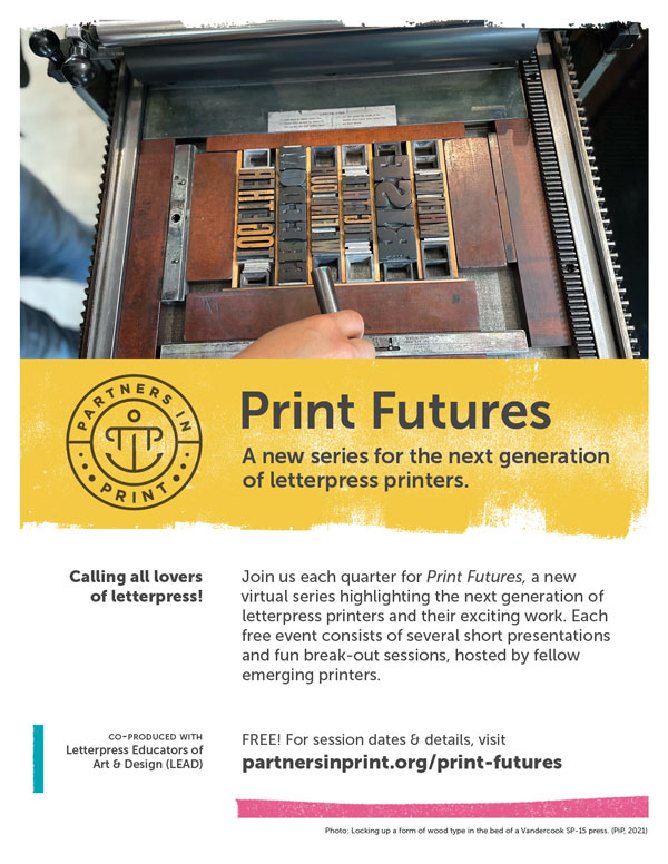 Print Futures is a new, free series spotlighting the next generation of letterpress printers.